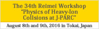 34th Reimei Workshop Physics of Heavy-Ion Collsions at J-PARC