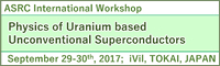 ASRC International Workshop Physics of Uranium based Unconventional Supercinductors